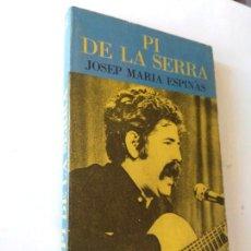 Libros de segunda mano: PI DE LA SERRA - JOSEP MARIA ESPINÀS. Lote 194573896