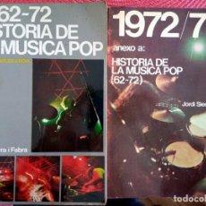 Libros de segunda mano: HISTORIA DE LA MUSICA POP - 1962 1972 + ANEXO 1972 1973 - JORDI SERRA. Lote 194583882