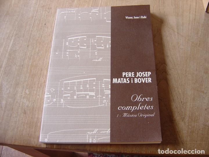 OBRES COMPLETES. MÚSICA ORIGINAL. PERE JOSEP MATAS I BOVER (1934-1998). SA POBLA, MALLORCA 2007 (Libros de Segunda Mano - Bellas artes, ocio y coleccionismo - Música)