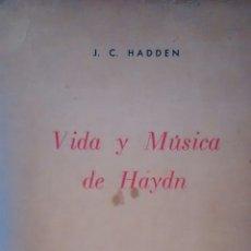 Libros de segunda mano: VIDA Y MUSICA DE HAYDN DE J.C. HADDEN (EMCA). Lote 194726026