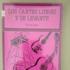 Libros de segunda mano: LOS CANTES LIBRES Y DE LEVANTE.. Lote 194732962