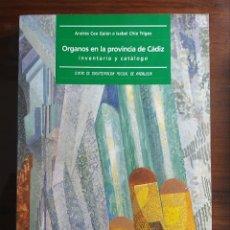 Libros de segunda mano: ORGANOS EN LA PROVINCIA DE CÁDIZ. INVENTARIO Y CATÁLOGO. DOCUMENTACIÓN MUSICAL.. Lote 194741737