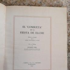 Libros de segunda mano: EL CONSUETA DE LA FIESTA DE ELCHE. EDICIÓN FACSIMIL NUMERADA. 1941.. Lote 195092851