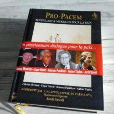Libros de segunda mano: PRO PACEM - TEXTOS, ARTE Y MÚSICAS PARA LA PAZ - HESPERION XXI, JORDI SAVALL - LIBRO MÁS CD. Lote 195753728