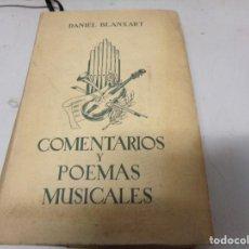 Libros de segunda mano: COMENTARIOS Y POEMAS MUSICALES/ DANIEL BLANXART, 1947. Lote 196651668
