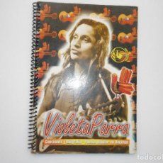 Libri di seconda mano: VIOLETA PARRA CANCIONES Y BIOGRAFÍA Y99230T . Lote 196750715