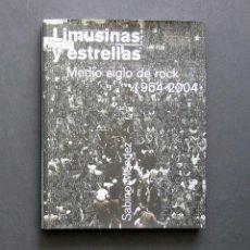 Libros de segunda mano: LIMUSINAS Y ESTRELLAS. MEDIO SIGLO DE ROCK 1954-2004 – SABINO MÉNDEZ – ESPASA 2004. Lote 196760798