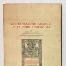 Libros de segunda mano: LOS INSTRUMENTOS MUSICALES EN LA ESPAÑA RENACENTISTA.. Lote 196782625