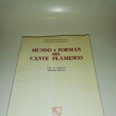 Libros de segunda mano: RICARDO MOLINA, ANTONIO MAIRENA, MUNDO Y FORMAS DEL CANTE FLAMENCO, DEDICADO PACO PEÑA VER FOTOS. Lote 197062043