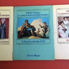 Libros de segunda mano: LA MÚSICA EN LA SOCIEDAD EUROPEA - ADOLFO SALAZAR - 3 TOMOS - ALIANZA MÚSICA. Lote 197139116