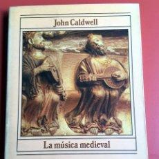 Libros de segunda mano: LA MÚSICA MEDIEVAL - JOHN CALDWELL - ALIANZA MÚSICA. Lote 197139643