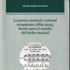 Libros de segunda mano: LA PRENSA MUSICAL Y CULTURAL ZARAGOZANA, FUENTE PARA EL ESTUDIO DEL HECHO MUSICAL - SIN USAR. Lote 198817931