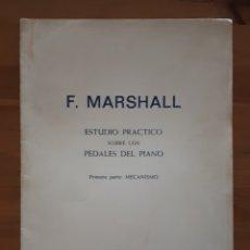 Libros de segunda mano: ESTUDIO PRÁCTICO SOBRE LOS PEDALES DEL PIANO. F. MARSHALL. PRIMERA PARTE: MECANISMO.. Lote 198944791
