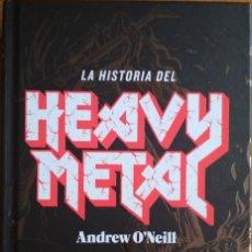 Libros de segunda mano: LA HISTORIA DEL HEAVY METAL (ANDREW O'NEIL). Lote 199302248