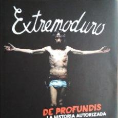Libros de segunda mano: EXTREMODURO: DE PROFUNDIS (LA HISTORIA AUTORIZADA) - JAVIER MENÉNDEZ FLORES. Lote 199313801