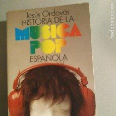 Libros de segunda mano: HISTORIA DE LA MUSICA POP ESPAÑOLA JESUS ORDOVAS. Lote 199332558