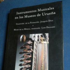 Libros de segunda mano: INSTRUMENTOS MUSICALES EN LOS MUSEOS DE URUEÑA COLECCIÓN FUNDACIÓN JOAQUÍN DÍEZ MUSEO DE LA MÚSICA. Lote 200550701