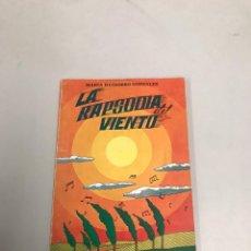 Libros de segunda mano: LA RAPSODIA DEL VIENTO. Lote 201177825