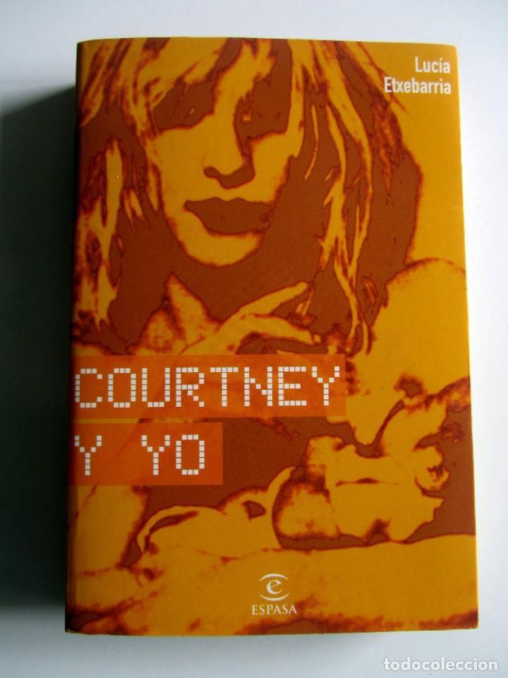 COURTNEY Y YO. LUCIA ETXEBARRIA (Libros de Segunda Mano - Bellas artes, ocio y coleccionismo - Música)