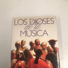 Libros de segunda mano: LOS DIOSES DE LA MÚSICA. Lote 201943496