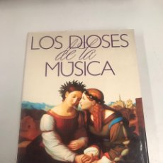Libros de segunda mano: LOS DIOSES DE LA MÚSICA. Lote 201944173