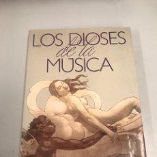 Libros de segunda mano: LOS DIOSES DE LA MÚSICA. Lote 201944221