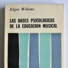 Libros de segunda mano: EDGAR WILLEMS. LAS BASES PSICOLÓGICAS DE LA EDUCACIÓN MUSICAL. LA ESCUELA EN EL TIEMPO. EUDEBA. 1963. Lote 202332838
