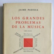Libros de segunda mano: JAIME PAHISSA. LOS GRANDES PROBLEMAS DE LA MÚSICA. BIBLIOTECA MANUALES MUSICALES. BUENOS AIRES, 1954. Lote 202335575