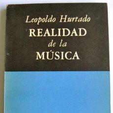 Libros de segunda mano: LEOPOLDO HURTADO. REALIDAD DE LA MÚSICA. EMECÉ EDITORES. BUENOS AIRES, 1953. MUY BUEN ESTADO. Lote 202337905