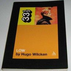 Libri di seconda mano: LOW - DAVID BOWIE - HUGO WILCKEN - 33 1/3 - LIBRO EN INGLÉS. Lote 202803066