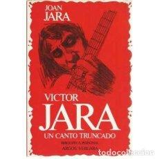 Libros de segunda mano: VÍCTOR JARA, UN CANTO TRUNCADO - JOAN JARA (ARGOS VERGARA, 1983). Lote 202803193
