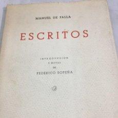 Libros de segunda mano: ESCRITOS. MANUEL DE FALLA . INTRODUCCIÓN Y NOTAS DE FEDERICO SOPEÑA 1947 COMISARÍA GENERAL DE MÚSICA. Lote 205365687