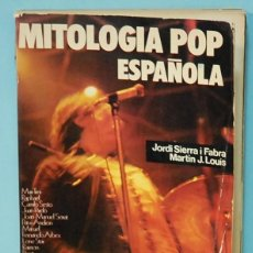 Libros de segunda mano: LMV - MITOLOGIA POP ESPAÑOLA. JORDI SIERRA I FRABA/ MARTIN J. LOUIS. EDICIONES MARTE. 1973. Lote 205840098
