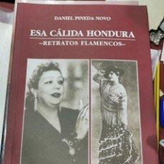 Libros de segunda mano: ESA CÁLIDA HONDURA, RETRATOS FLAMENCOS, DANIEL PINEDA NOVO. ( 67 PÁGINAS CON ALGUNA ILUSTRACIÓN). Lote 206811992