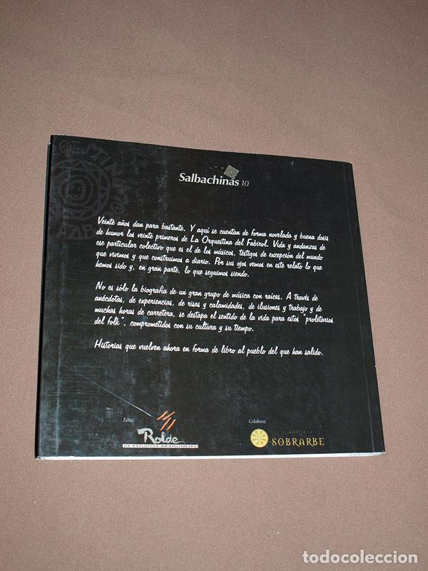 Libros de segunda mano: DE FABIROLES Y OTRAS GAITAS. 20 AÑOS CON LA ORQUESTINA DEL FABIROL. Javier FERRÁNDEZ ESCRIBANO Rolde - Foto 9 - 207007206