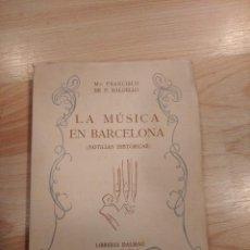 Libros de segunda mano: 'LA MÚSICA EN BARCELONA (NOTICIAS HISTÓRICAS)'. Lote 207219043