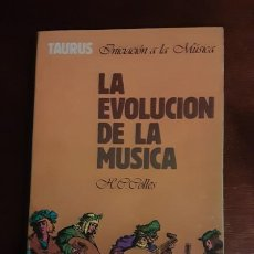 Libros de segunda mano: LA EVOLUCIÓN DE LA MÚSICA - H. C.COLLES- EDITA TAURUS - INICIACIÓN A LA MÚSICA. Lote 207340481