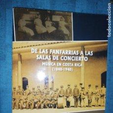 Libros de segunda mano: M. C. VARGAS CULLELL - DE LAS FANFARRIAS A LAS SALAS DE CONCIERTO, MÚSICA EN COSTA RICA 1840-1940. Lote 208011377