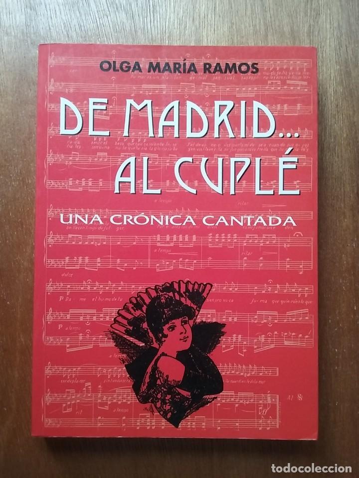DE MADRID AL CUPLE, UNA CRONICA CANTADA, OLGA MARIA RAMOS, EDICIONES LA LIBRERIA, 2001 (Libros de Segunda Mano - Bellas artes, ocio y coleccionismo - Música)