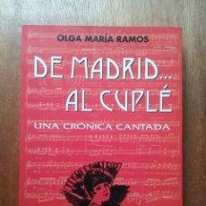 Libros de segunda mano: DE MADRID AL CUPLE, UNA CRONICA CANTADA, OLGA MARIA RAMOS, EDICIONES LA LIBRERIA, 2001. Lote 208152983