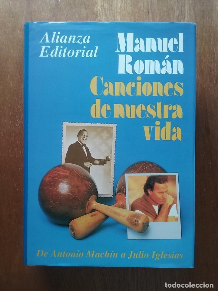 CANCIONES DE NUESTRA VIDA, DE ANTONIO MACHIN A JULIO IGLESIAS, MANUEL ROMAN, ALIANZA EDITORIAL, 1994 (Libros de Segunda Mano - Bellas artes, ocio y coleccionismo - Música)