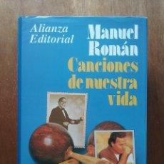 Libros de segunda mano: CANCIONES DE NUESTRA VIDA, DE ANTONIO MACHIN A JULIO IGLESIAS, MANUEL ROMAN, ALIANZA EDITORIAL, 1994. Lote 208153122