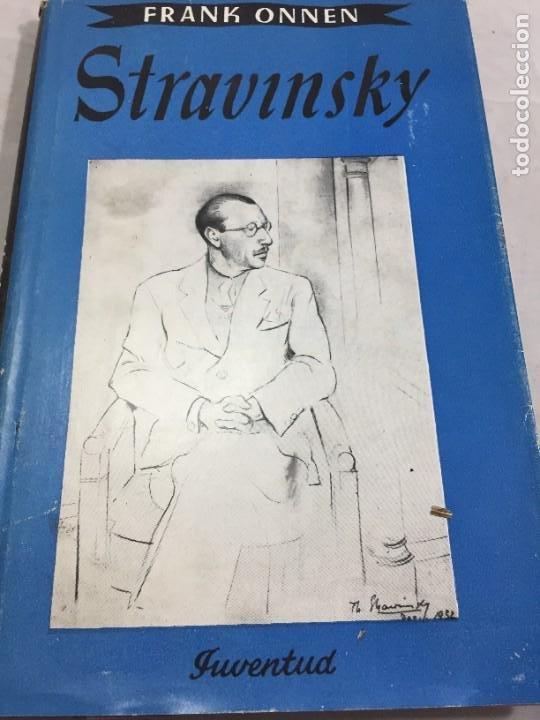 STRAVINSKY. FRANK ONNEN. EDITORIAL JUVENTUD . 1ª EDICION 1953 (Libros de Segunda Mano - Bellas artes, ocio y coleccionismo - Música)