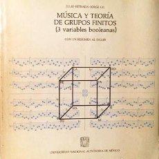 Libros de segunda mano: MÚSICA Y TEORÍA DE GRUPOS FINITOS (3 VARIABLES BOOLEANAS) RELACIONES ARMÓNICAS, CONTRAPUNTISTAS, E. Lote 208489995