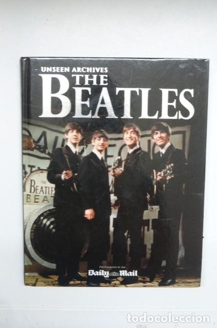THE BEATLES..UNSEEN ARCHIVES...DAYLI MAIL...ARCHIVOS INUSUALES DE LOS BEATLES,,,EN INGLES.TODO FOTOS (Libros de Segunda Mano - Bellas artes, ocio y coleccionismo - Música)