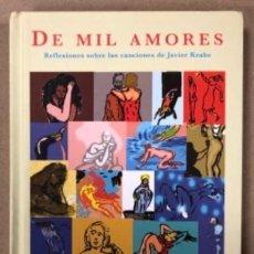 Livres d'occasion: DE MIL AMORES (REFLEXIONES SOBRE LAS CANCIONES DE JAVIER KRAHE). LIBRO + CD TOSER Y CANTAR. Lote 209054468