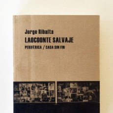 Libri di seconda mano: LAOCOONTE SALVAJE - JORGE RIBALTA - ICONOGRAFÍA Y REPRESENTACIÓN DE LA CULTURA FLAMENCA, FLAMENCO. Lote 209962728
