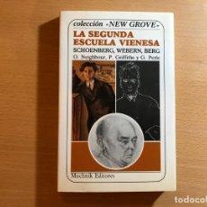 Libros de segunda mano: LA SEGUNDA ESCUELA VIENESA. O. NEIGHBOUR, P. GRIFFITHS Y G. PERLE. MUCHNIK EDIT. MÚSICA. BIOGRAFIA. Lote 210454450