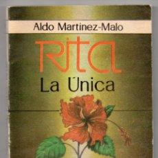 Libros de segunda mano: RITA, LA ÚNICA. ALDO MARTÍNEZ-MALO. SOBRE RITA MONTANER. EDITORA ABRIL, CUBA, 1988. Lote 211463621