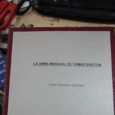 Libros de segunda mano: LA OBRA MUSICAL DE TOMÁS BRETÓN. TRABAJO DE INVESTIGACIÓN (OVIEDO, 1996). Lote 211465987